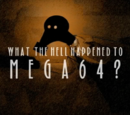 What The Hell Happened To Mega64?