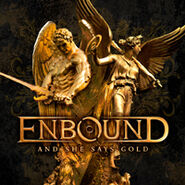 Enbound - As she says gold