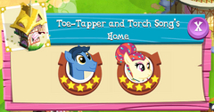 Toe-Tapper and Torch Song's Home residents