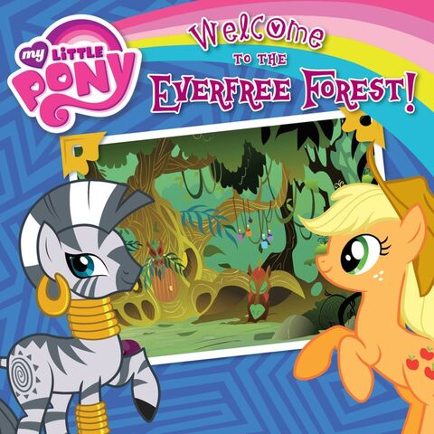 File:My Little Pony Welcome to the Everfree Forest! storybook cover.jpg