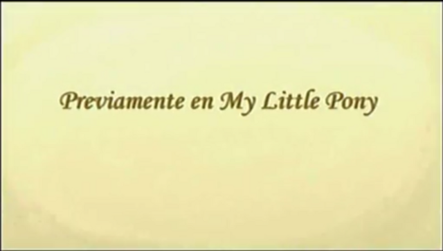 File:Previously on My Little Pony - Spanish (Latin America).png