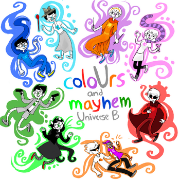 ColoUrs and mayhem Universe B