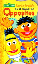 Bert & Ernie's First Book of Opposites