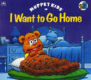 I Want to Go Home (Muppet Kids)