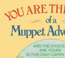 You Are the Star of a Muppet Adventure
