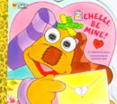 Chelli, Be Mine!