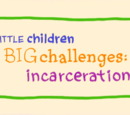 Little Children, Big Challenges: Incarceration