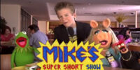 Mike's Super Short Show