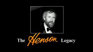 The Henson Legacy