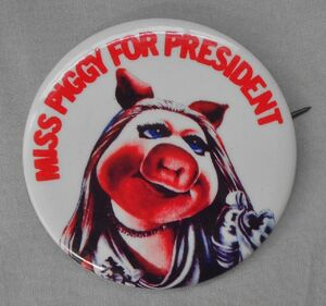 Miss Piggy for President Button