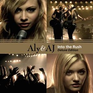 Aly & AJ - Into The Rush (Deluxe Edition)