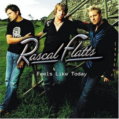 File:A1 Rascal Flatts Feels Like Today cover.jpg
