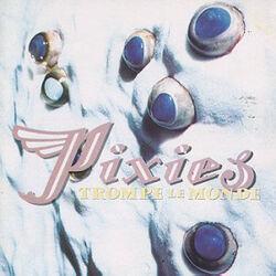 Pixies-TrompeLeMondeCover