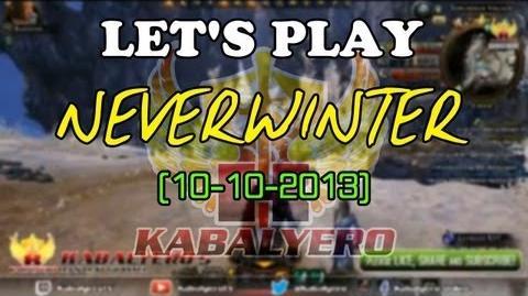 Let's Play Neverwinter 10-10-2013 (twitch.tv kabalyerotv)