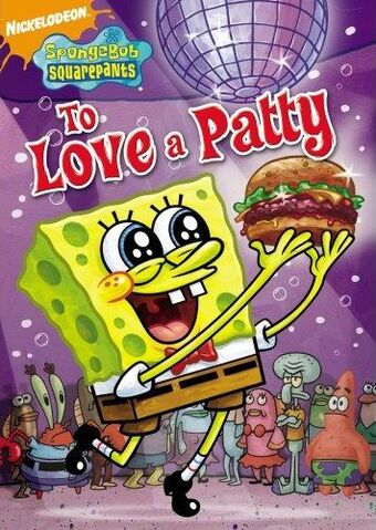 File:SpongeBob DVD - To Love A Patty.jpg