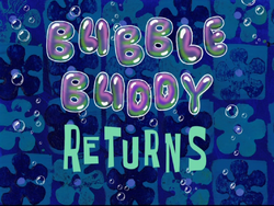 Bubble Buddy Returns