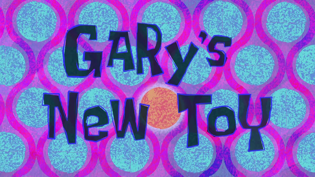 File:S09E02B-Gary's-New-Toy-Titlecard.png