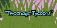 Tweenage Tycoons