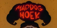 Mad Dog Hoek