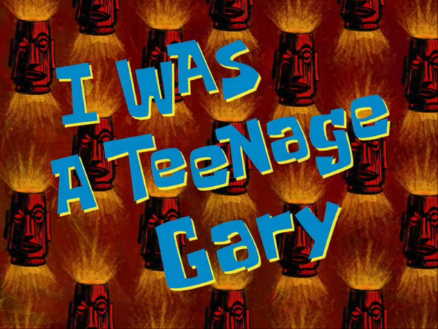 File:I Was a Teenage Gary.png