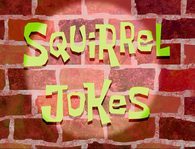 File:Squirrel Jokes.jpg