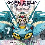 Blazing garnidelia anime
