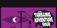 Thrilling Adventure Hour & Welcome to Night Vale Crossover