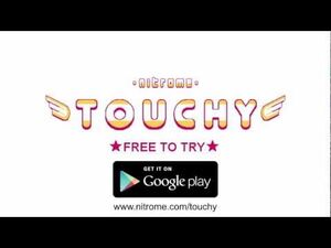 Touchy Out Now for Android!