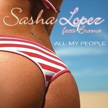 Sasha-lopez-all-my-people-music-video