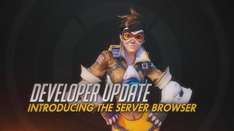 Developer Update Introducing The Server Browser Overwatch