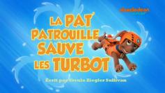PAW Patrol La Pat' Patrouille La Pat' Patrouille sauve les Turbot