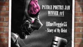 """PAYDAY Poetry Jam Winner - """"Story of My Heist"""" by Blue Veggie55"""