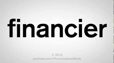 How to Pronounce Financier