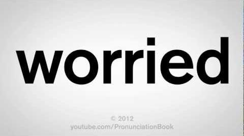 How to Pronounce Worried