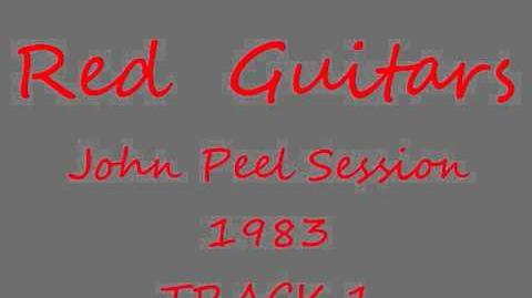 "Red Guitars - John Peel session 6 Aug 83 ""Paris France"""