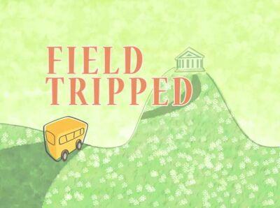 Field-tripped-title