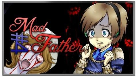 Mad Father - Part 5
