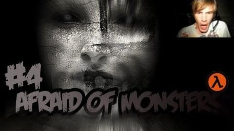Afraid of Monsters - Part 4
