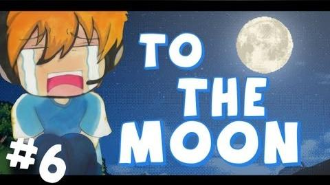 To The Moon - Part 6