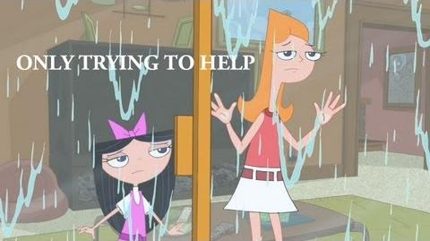 Phineas and Ferb - Only Trying To Help