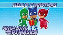 PJ Masks - ♪♪ Hello Christmas ♪♪