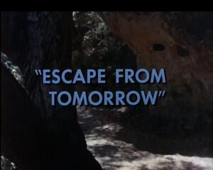 Escape from Tomorrow title card