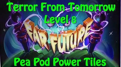 Terror From Tomorrow Level 8 Pea Pod Power Tiles Plants vs Zombies 2 Endless