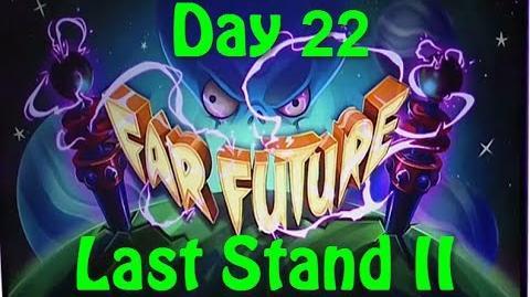Far Future Day 22 - Last Stand II - Plants vs Zombies 2