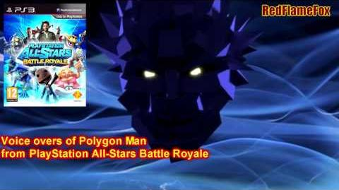 PlayStation All-Stars Battle Royale Polygon man Voice Over-0