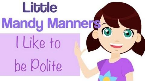 I Like to Be Polite Little Mandy Manners TinyGrads Children's Videos Character Songs