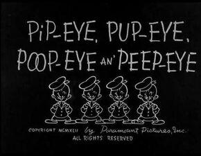 Pip-eye, Pup-eye, Poop-eye and Peep-eye