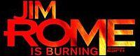 Jim Rome Is Burning