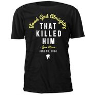 Jim Ross That Killed Him T-Shirt