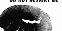 Do Not Dessert Me